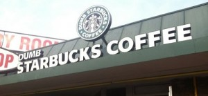 Dumb Starbucks Sign